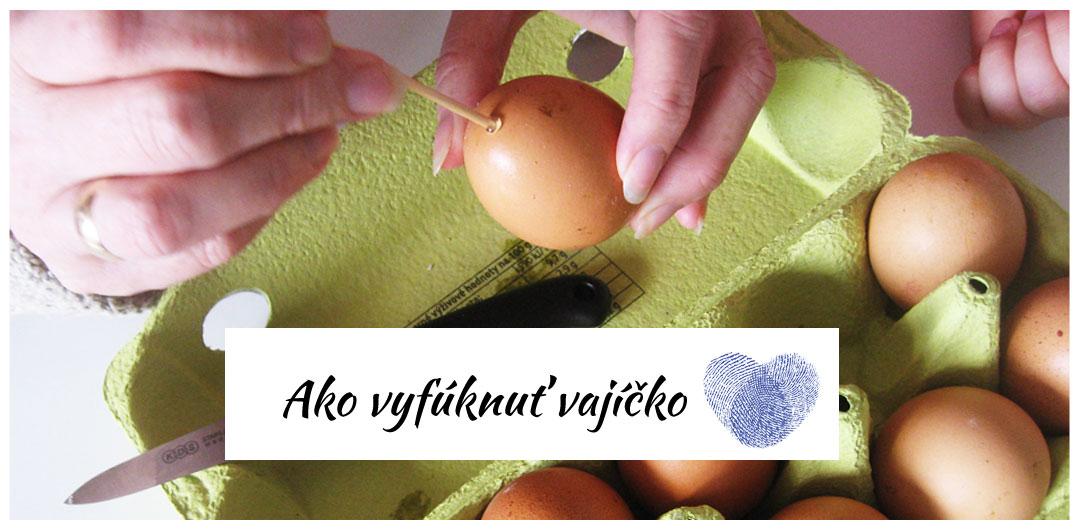 ako vyfúknuť vajíčko